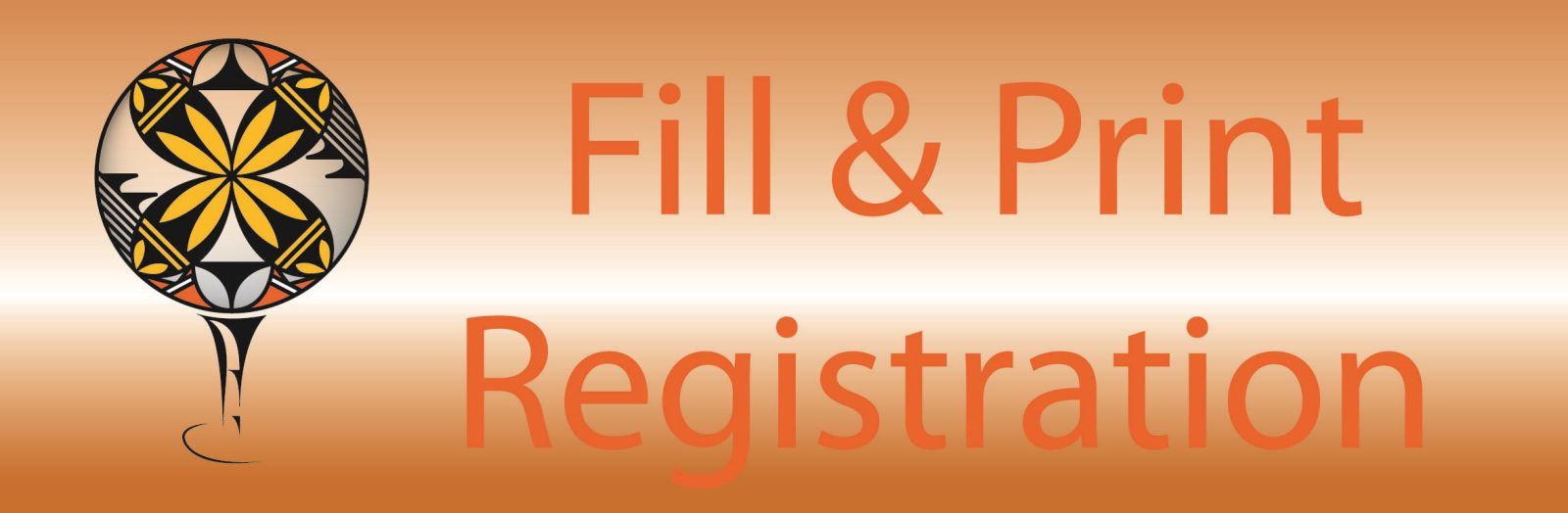 Fill & Print Registration button